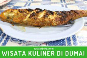 Wisata Kuliner di Dumai, Berburu Makanan Enak dan Oleh-Oleh Khas